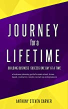 Journey for a Lifetime: Building Business Success One Day at a Time (Steve Carver's Business Book Series 1)