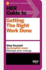 HBR Guide to Getting the Right Work Done (HBR Guide Series) Kindle Edition