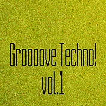 Groooove Techno! Vol. 1