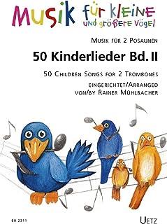50Niños Canciones para trombón 2(II)/50Children Songs For 2TROM Bones (II) (Música para pequeñas y grandes Pájaros)