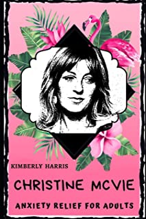 Christine McVie Anxiety Relief for Adults: Effective Stress Relief and Anxiety Therapy Coloring Book