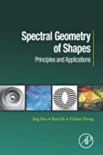 Spectral Geometry of Shapes: Principles and Applications (Computer Vision and Pattern Recognition)