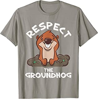 Funny Groundhog Day T-Shirt Respect the Groundhog