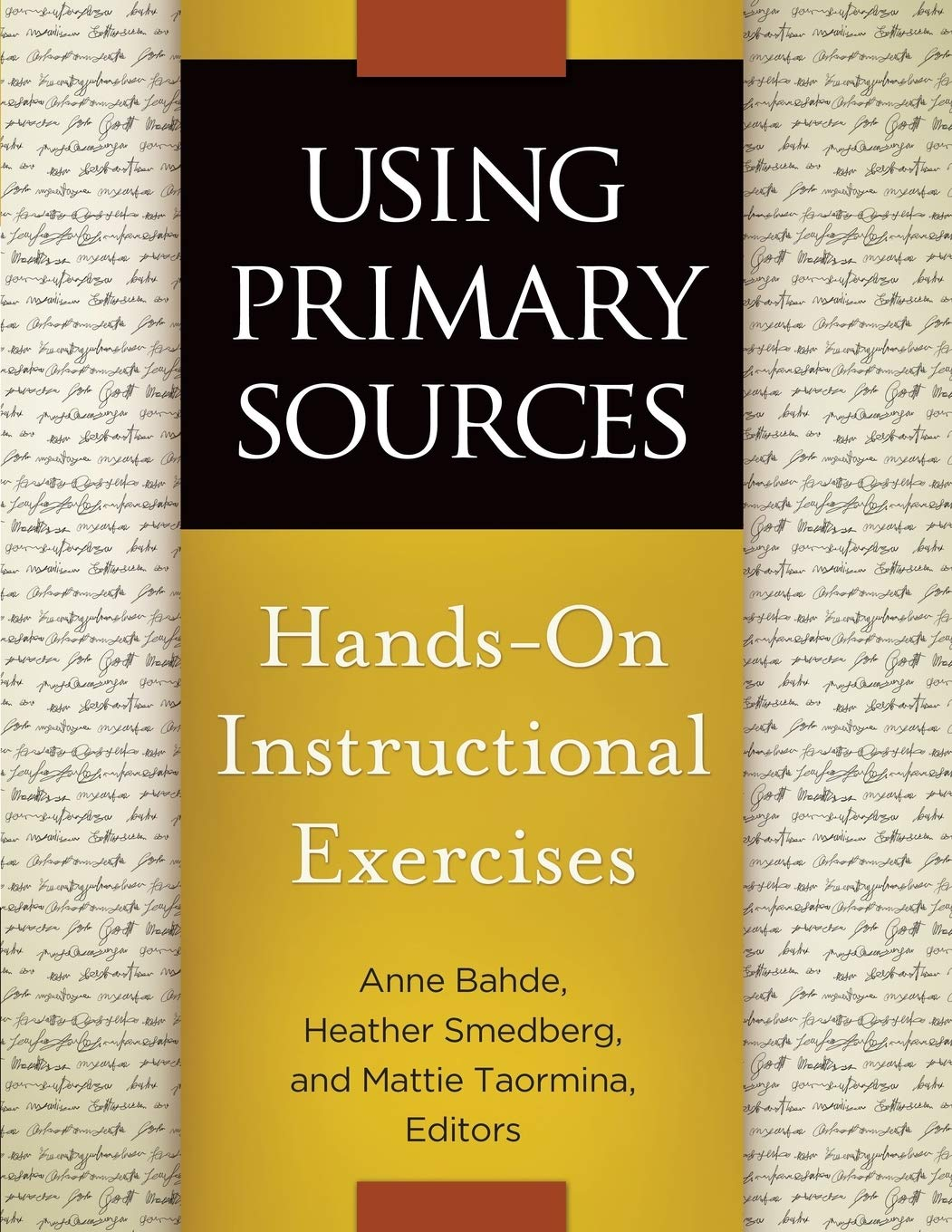 Image OfUsing Primary Sources: Hands-On Instructional Exercises