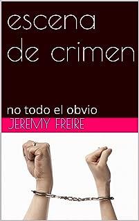 escena de crimen: no todo es obvio (Spanish Edition)