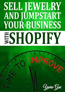 SELL JEWELRY AND JUMPSTART YOUR BUSINESS WITH SHOPIFY: Sell Jewelry with Shopify