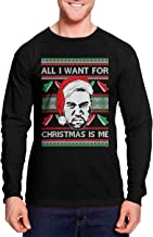 Haase Unlimited All I Want for Christmas is Me - Funny Ugly Unisex Long Sleeve Shirt
