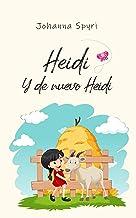 Heidi: Edicion completa - incluye Heidi y de nuevo Heidi (Spanish Edition)