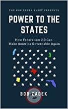 Power to the States: How Federalism 2.0 Can Make America Governable Again