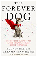 The Forever Dog: A New Science Blueprint for Raising Healthy and Happy Canine Companions
