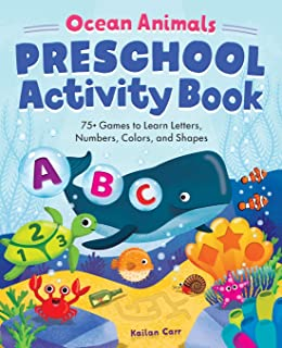 Ocean Animals Preschool Activity Book: 75 Games to Learn Letters, Numbers, Colors, and Shapes