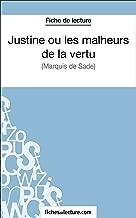 Justine ou les malheurs de la vertu: Analyse complète de l'oeuvre (French Edition)