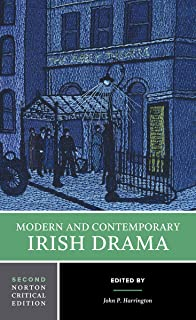 Modern and Contemporary Irish Drama (Second Edition) (Norton Critical Editions)