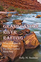 Grand Canyon River Rafting; What to Expect & How to Prepare For Your Guided River Trip