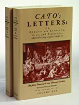 Cato's Letters or Essays on Liberty, Civil and Religious, and Other Important Subjects : Four Volumes in Two