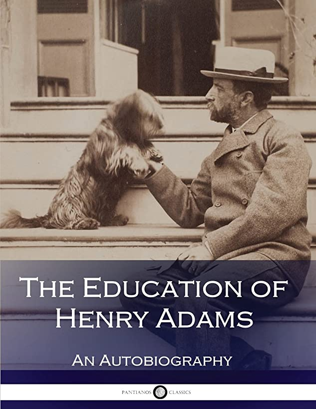 The Education of Henry Adams (Illustrated)