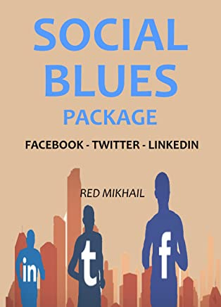 Social Blues Package 2016: FACEBOOK - TWITTER - LINKEDIN MARKETING (English Edition)