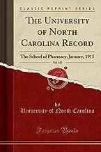 The University of North Carolina Record, Vol. 125: The School of Pharmacy; January, 1915 (Classic Reprint)