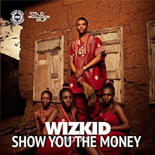 Show You The Money (Feat. Shizzi & Wizkid)