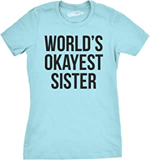 Womens World's Okayest Sister T Shirt Funny Sarcastic Siblings Tee for Ladies