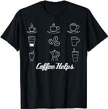 Coffee Helps T-Shirt
