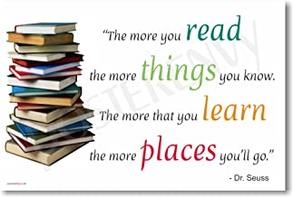 The More You Read the More Things You Know the More That You Learn the More Places You Will Go - Dr Seuss - New Classroom Motivational Poster by PosterEnvy