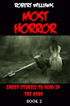 MOST HORROR STORIES BOOK 2: Ghost Stories To Read In The Dark...