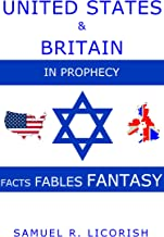 The United States and Britain in Prophecy - Facts, Fables & Fantasy
