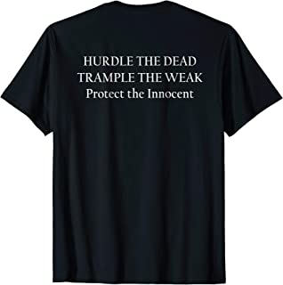 trample the weak hurdle the dead t shirt