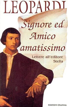 Signore ed Amico amatissimo. Lettere alleditore Stella (POLLINE Vol. 9)