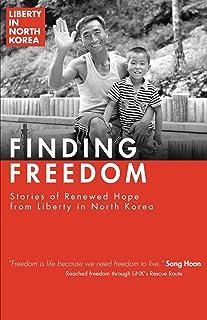 Finding Freedom: Stories of Renewed Hope in North Korea