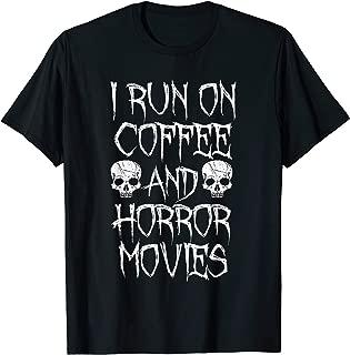 I Run on Coffee And Horror Movies Shirt - Horror Fan T-shirt