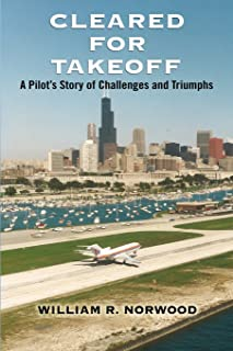 Cleared for Takeoff: A Pilot's Story of Challenges and Triumphs