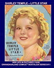 Shirley Temple - Little Star: Gwandanaland Comics Nostalgia Series #11 - Her Life In Pictures (1936) -- 32 Historic and Ad...