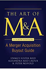 The Art of M&A, Fourth Edition: A Merger Acquisition Buyout Guide Kindle Edition