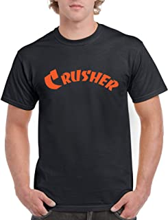 Crusher T-Shirt Quote - Comfortable 100% Cotton tee