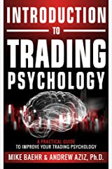 Introduction to Trading Psychology: A Practical Guide to Improve Your Trading Psychology Kindle Edition