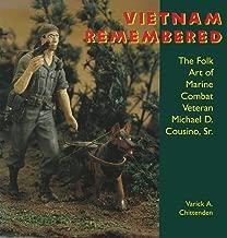 Vietnam Remembered: The Folk Art of Marine Combat Veteran Michael D. Cousino, Sr. (Folk Art and Artists Series)
