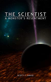 The Scientist: A Monster's Resentment