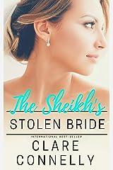 The Sheikh's Stolen Bride (The Sheikhs' Brides Book 2) Kindle Edition