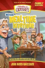 Whit's End Mealtime Devotions: 90 Faith-Building Ideas Your Kids Will Eat Up! (Adventures in Odyssey Books)