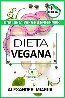 DIETA VEGANA ¿QUE COMEN LOS VEGANOS?: Recetas Veganas/ Recetas Vegetarianas/ Dieta Vegana Para Deportistas y personas norm...