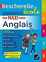 Bescherelle école - Mon maxi cahier d'anglais CP, CE1, CE2, CM1, CM2 (Bescherelle langues)