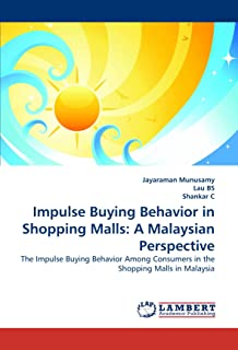 Impulse Buying Behavior in Shopping Malls: A Malaysian Perspective