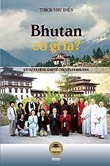 Bhutan có gì lạ?: Ký sự và hình ảnh về một chuyến đi Bhutan (Vietnamese Edition) Paperback