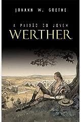 A Paixão do Jovem Werther eBook Kindle