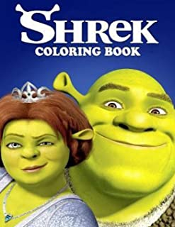 Shrek Coloring Book: Perfect Christmas Gift For Kids And Adults Who Love Shrek, GREAT Cartoon Coloring Book for Any Fan wi...