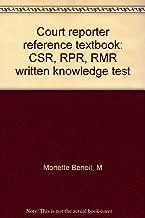Court reporter reference textbook: CSR, RPR, RMR written knowledge test