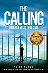 The Calling: Unleash Your True Self Kindle Edition