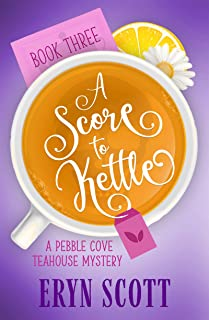 A Score to Kettle (A Pebble Cove Teahouse Mystery Book 3)